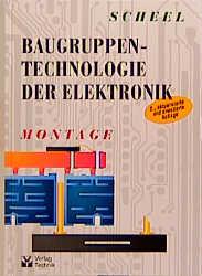 Baugruppentechnologie der Elektronik. Montage als Buch