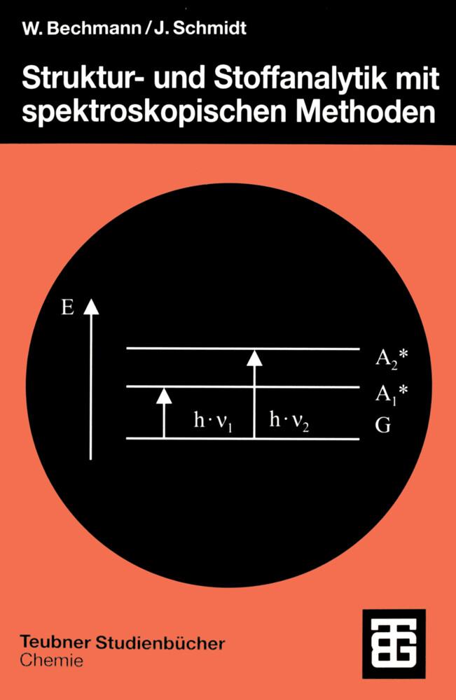 Struktur- und Stoffanalytik mit spektroskopischen Methoden als Buch
