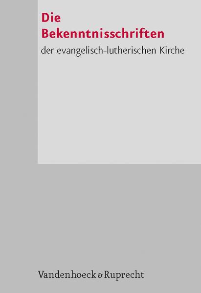 Die Bekenntnisschriften der evangelisch-lutherischen Kirche als Buch