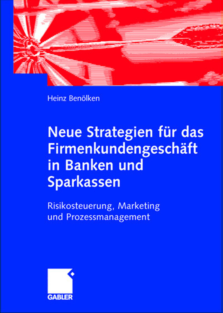 Neue Strategien für das Firmenkundengeschäft in Banken und Sparkassen als Buch