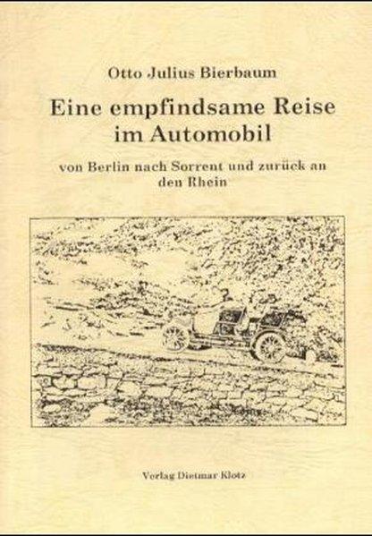 Eine empfindsame Reise im Automobil von Berlin nach Sorrent und zurück an den Rhein als Buch