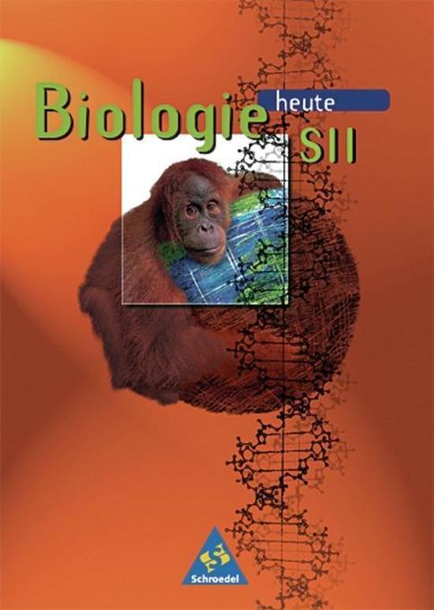 Biologie heute. Sekundarstufe 2 als Buch