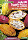 Farbatlas Exotische Früchte