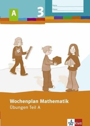 Wochenplan Mathematik. Übungen Teil A 3. Schuljahr als Buch