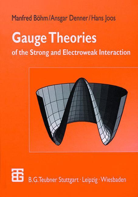 Gauge Theories of the Strong and Electroweak Interaction als Buch