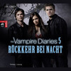 The Vampire Diaries 05. Rückkehr bei Nacht