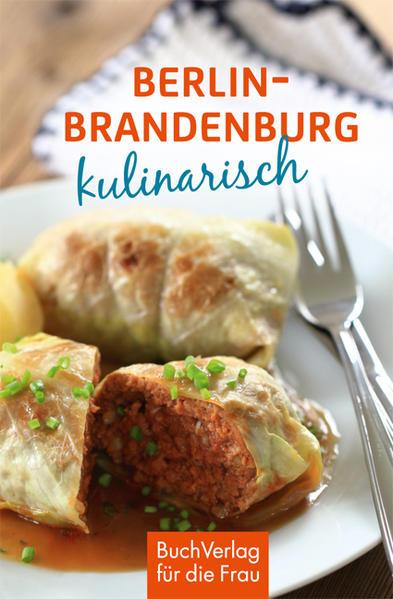 Berlin & Mark Brandenburg kulinarisch als Buch