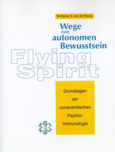 Flying Spirit - Wege zum autonomen Bewusstsein als Buch