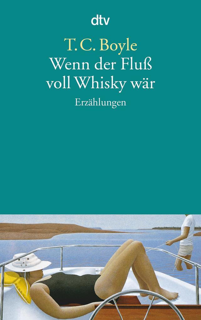 Wenn der Fluß voll Whisky wär als Taschenbuch