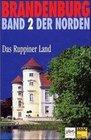 Brandenburg. Der Norden 2. Das Ruppiner Land