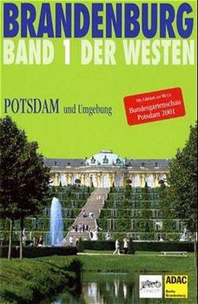 Brandenburg. Der Westen 1. Potsdam und Umgebung als Buch