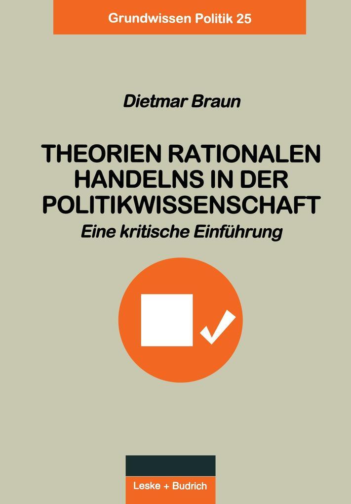 Theorien rationalen Handelns in der Politikwissenschaft als Buch