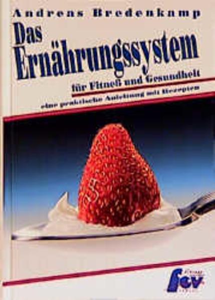 Das Ernährungssystem für Fitneß und Gesundheit als Buch