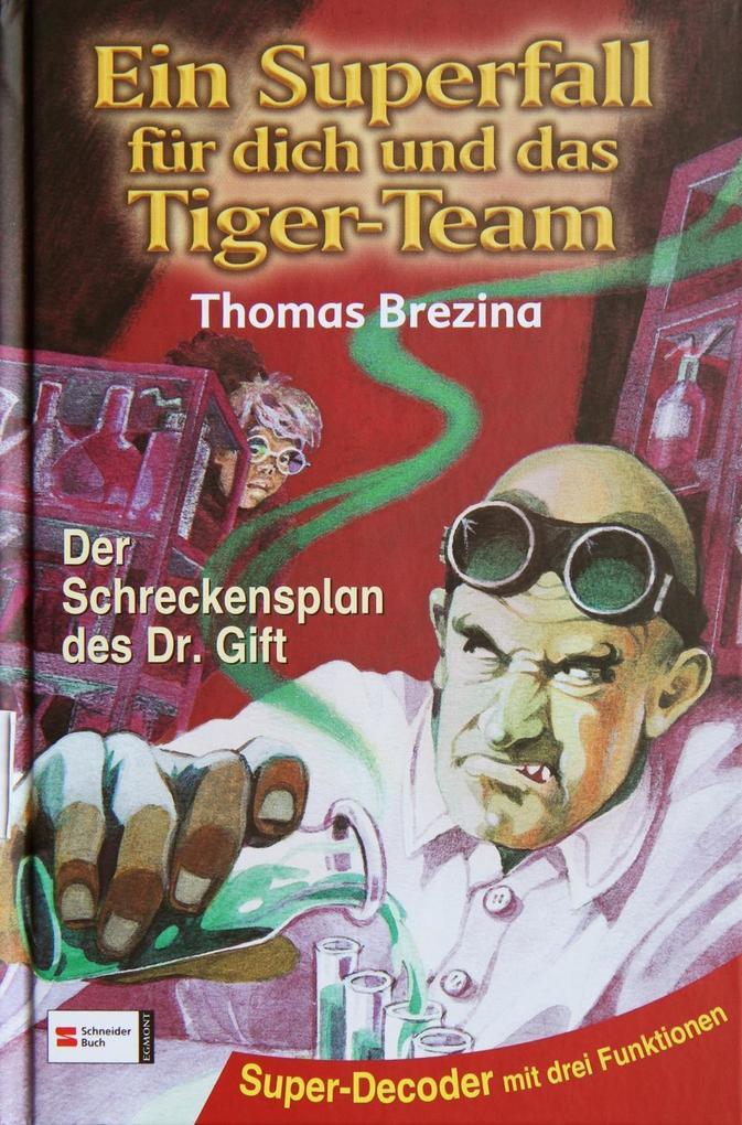 Ein Superfall für dich und das Tiger-Team 01. Der Schreckensplan des Dr. Gift als Buch
