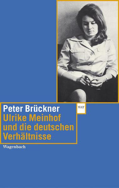 Ulrike Marie Meinhof und die deutschen Verhältnisse als Taschenbuch