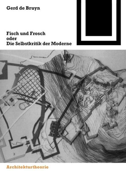 Fisch und Frosch oder die Selbstkritik der Moderne als Buch