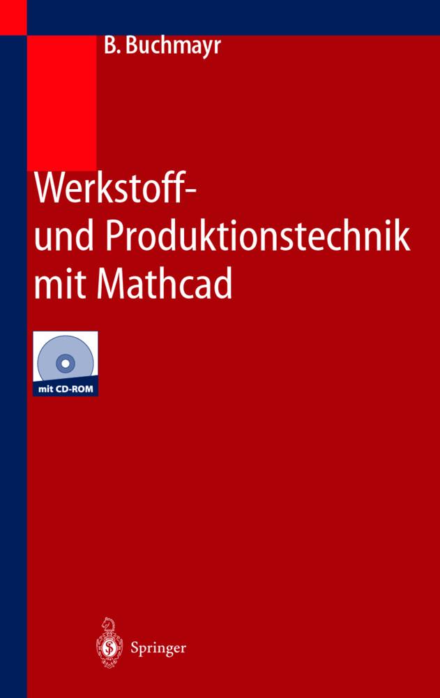 Werkstoff- und Produktionstechnik mit Mathcad als Buch