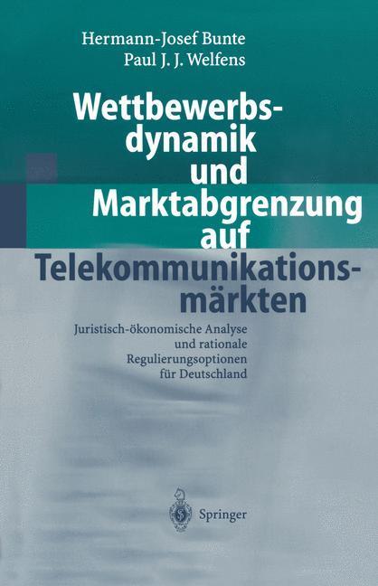 Wettbewerbsdynamik und Marktabgrenzung auf Telekommunikationsmärkten als Buch