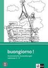 Buongiorno Neu. Grammatische Zusatzübungen. Italienisch für Anfänger