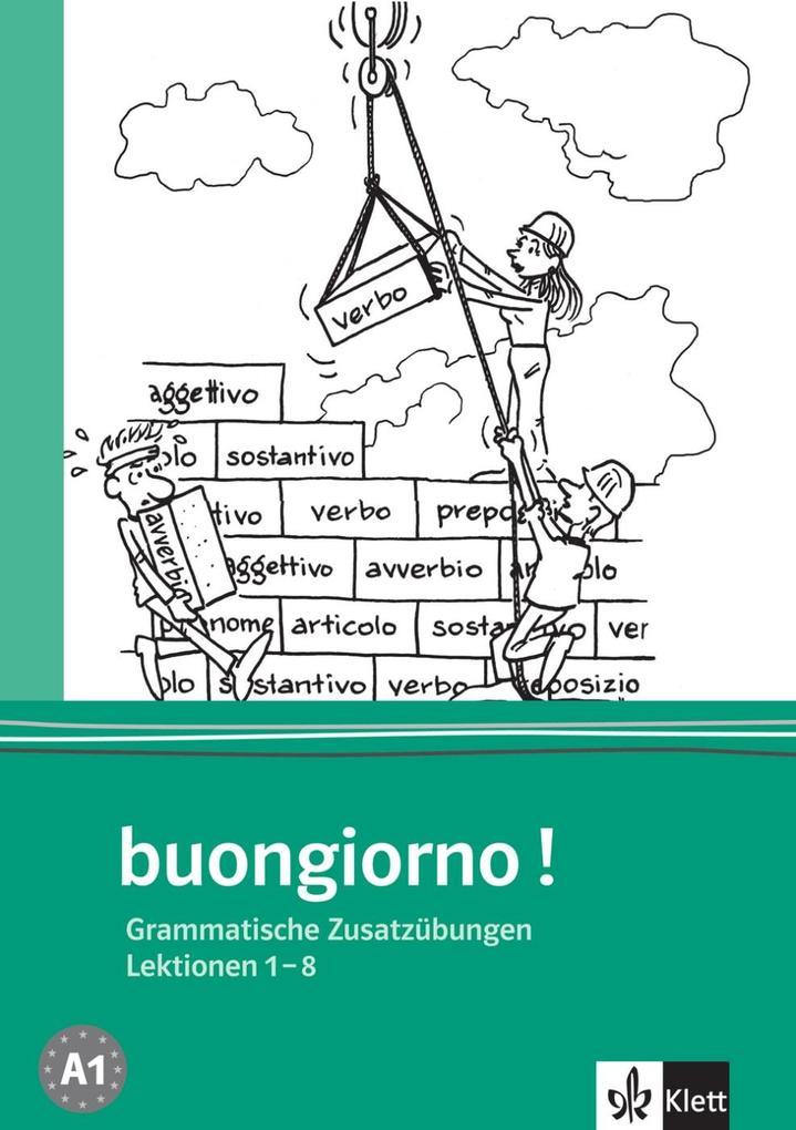 Buongiorno Neu. Grammatische Zusatzübungen. Lektionen 1-8 als Buch