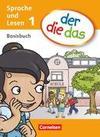 der die das - Erstlesen 1. Schuljahr. Basisbuch Sprache und Lesen