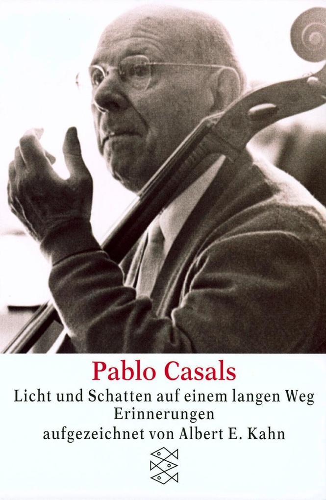 Pablo Casals - Licht und Schatten auf einem langen Weg als Taschenbuch