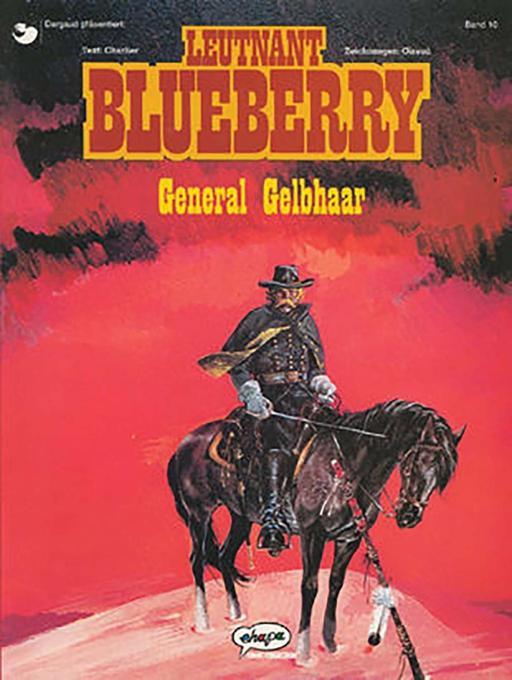 Leutnant Blueberry 10. General Gelbhaar als Buch