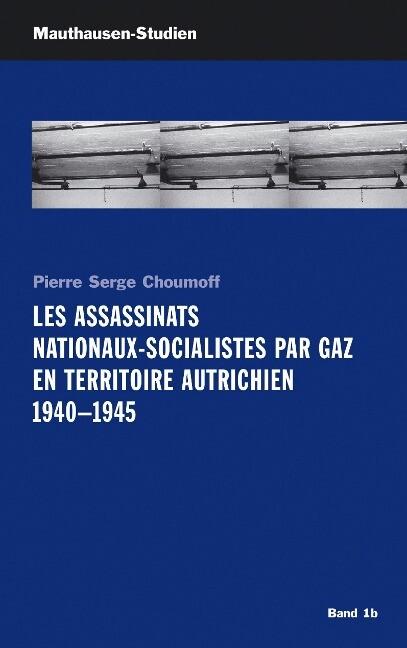 Les Assassinats Nationaux-Socialistes par Gaz en Territoire Autrichien 1940 - 1945 als Buch