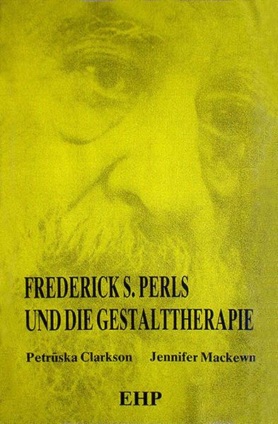 Frederick S. Perls und die Gestalttherapie als Buch
