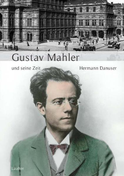 Große Komponisten und ihre Zeit. Gustav Mahler und seine Zeit als Buch