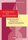 Kursthemen Deutsch. Sprachwandel und Sprachvarietäten: Tendenzen der deutschen Gegenwartssprache. Schülerbuch