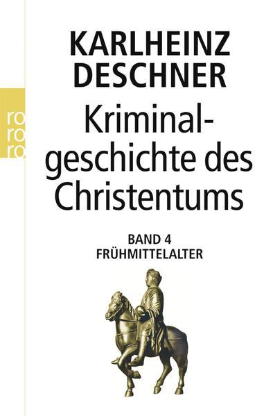 Kriminalgeschichte des Christentums 4. Frühmittelalter als Taschenbuch