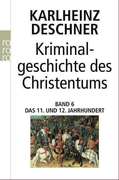 Kriminalgeschichte des Christentums 6. 11. und 12. Jahrhundert als Taschenbuch