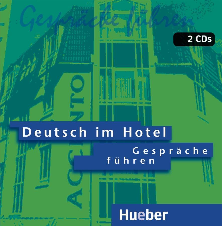 Deutsch im Hotel. Gespräche führen. 2 CDs als Hörbuch
