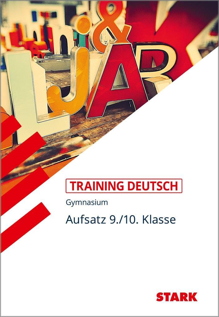 Training Gymnasium - Deutsch Aufsatz 9./10. Klasse als Buch