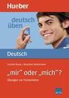 Deutsch üben 01.' mir' oder 'mich'?