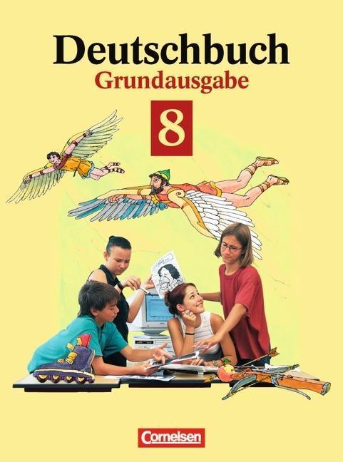 Deutschbuch 8. Grundausgabe. Schülerbuch. Neue Rechtschreibung als Buch