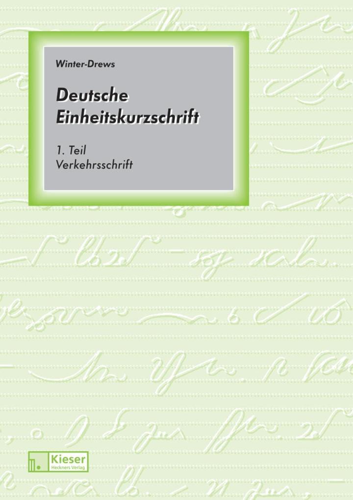 Deutsche Einheitskurzschrift 1. Verkehrsschrift. Schülerband. als Buch