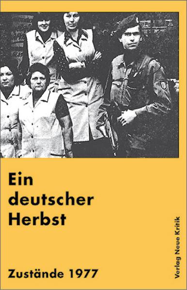 Ein deutscher Herbst. Zustände 1977 als Buch