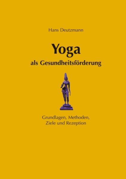 Yoga als Gesundheitsförderung als Buch