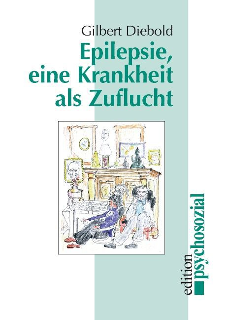 Epilepsie, eine Krankheit als Zuflucht als Buch