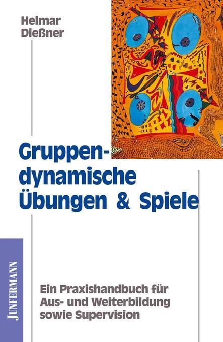 Gruppendynamische Übungen und Spiele als Buch