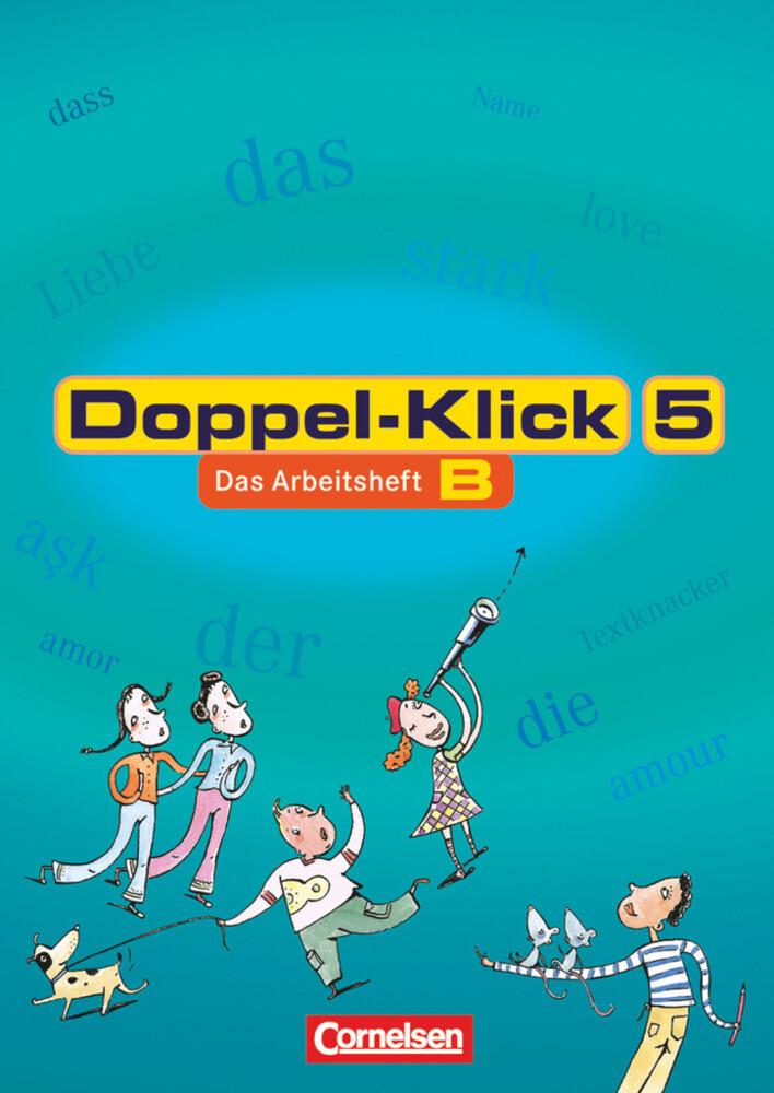 Doppel-Klick - Allgemeine Ausgabe, Nord, Nordrhein-Westfale. 5. Schuljahr. Arbeitsheft B mit Lösungen als Buch