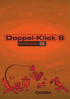 Doppel-Klick - Allgemeine Ausgabe, Nord, Nordrhein-Westfalen. 6. Schuljahr. Arbeitsheft B mit Lösungen