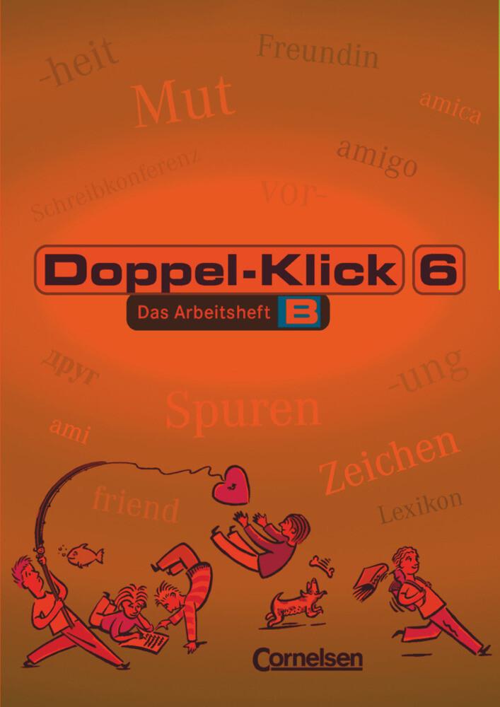 Doppel-Klick - Allgemeine Ausgabe, Nord, Nordrhein-Westfalen. 6. Schuljahr. Arbeitsheft B mit Lösungen als Buch