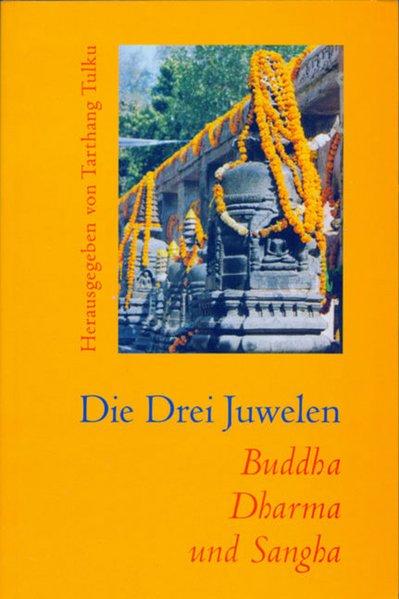 Die Drei Juwelen Buddha, Dharma und Sangha als Buch