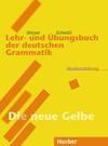 Lehr- und Übungsbuch der deutschen Grammatik. Neubearbeitung