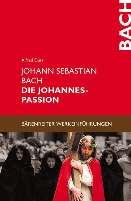 Johann Sebastian Bach: Die Johannes Passion als Buch