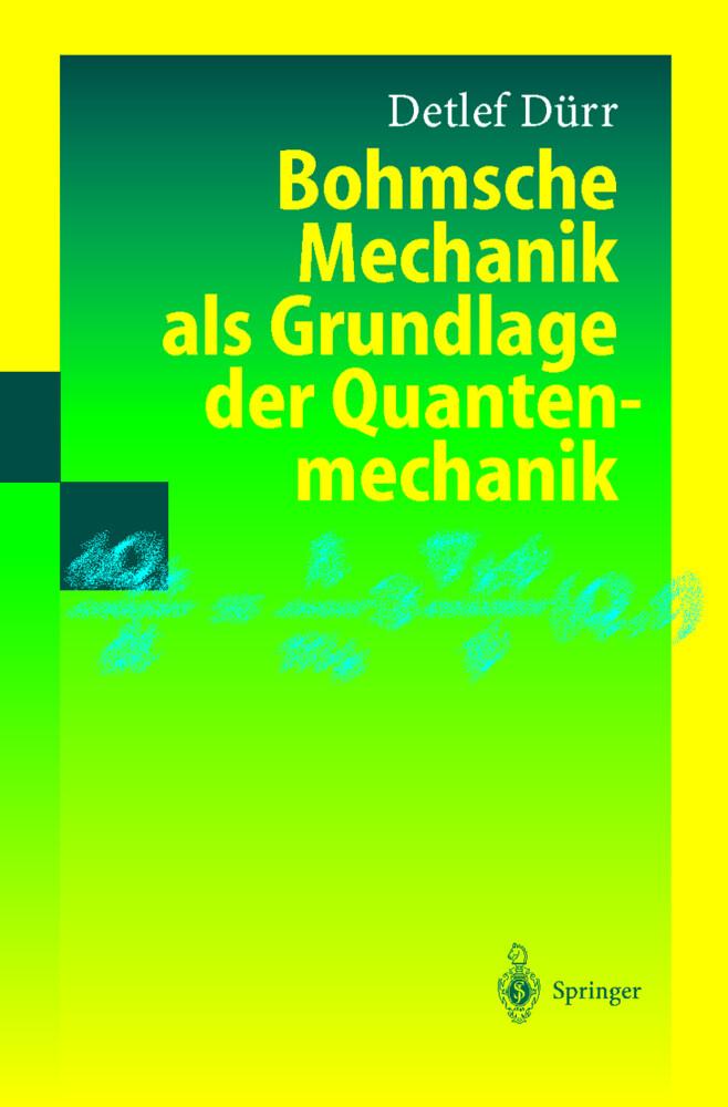 Bohmsche Mechanik als Grundlage der Quantenmechanik als Buch