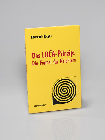 Das LOLA-Prinzip: Die Formel für Reichtum als Buch